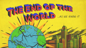 Week 1 – End Of The World: Watch