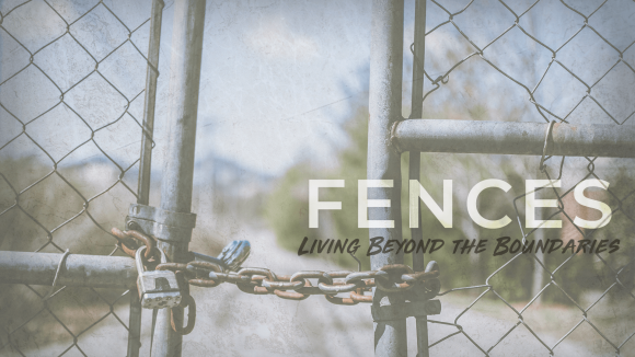 Week 1 – Fences: Living A Significant Life
