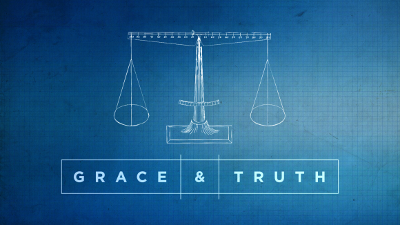 Grace and Truth – Week 4: Broken and Beloved People