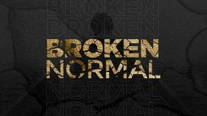 Broken Normal Week 2: Battling Anxiety