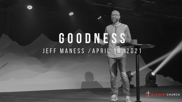 God Has A Name Week 2: Goodness